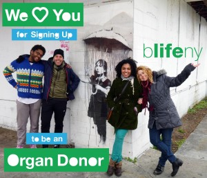 bLifeNY, we love you, organ donation, #WLY, Banksy, Dr. Chris Barry, Ronny Edry, Peace Factory, organ donation registration